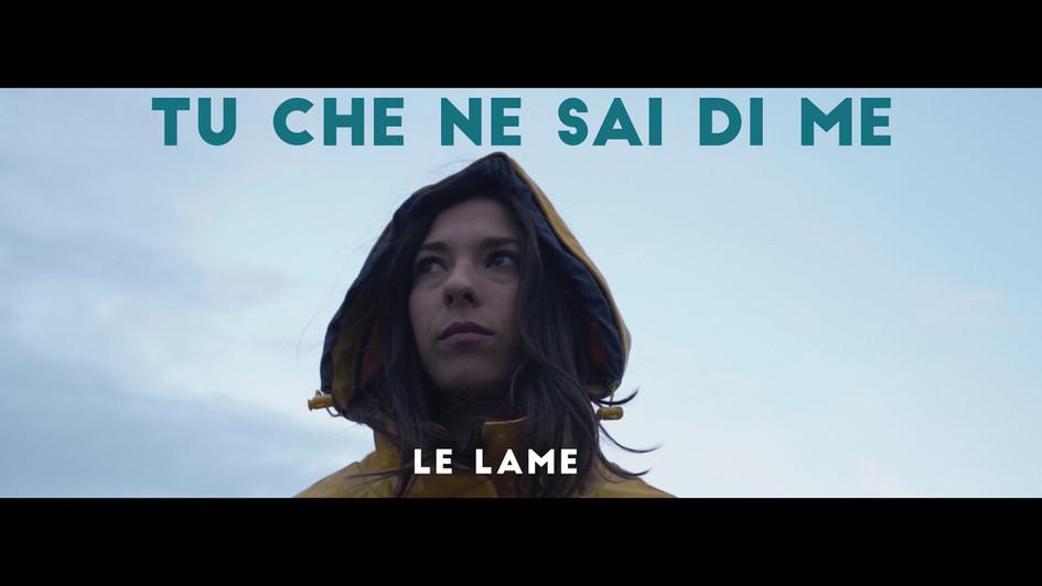 Tu che ne sai di me Le Lame