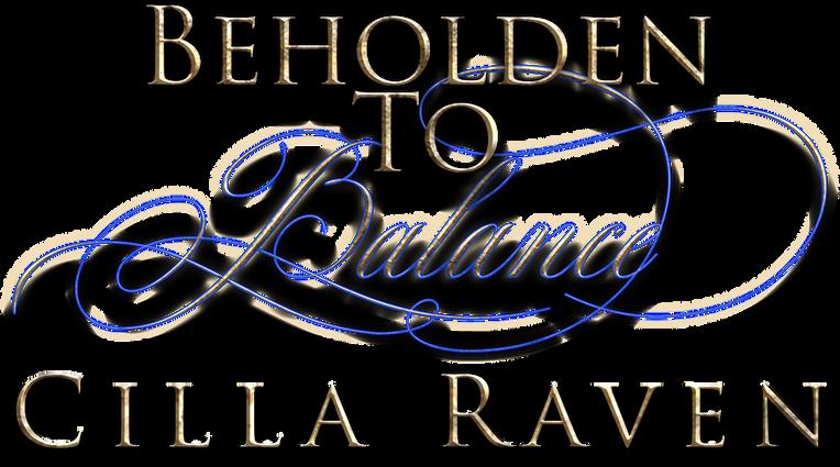 Beholden To Balance - Cilla Raven