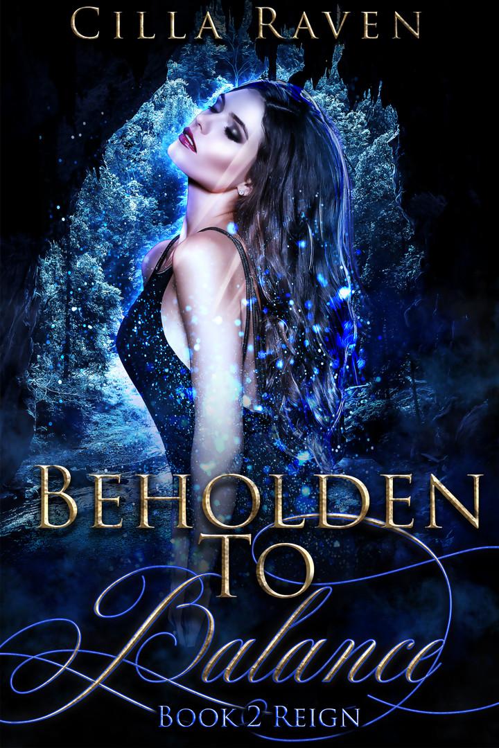 Reign - Beholden To Balance, Book 2