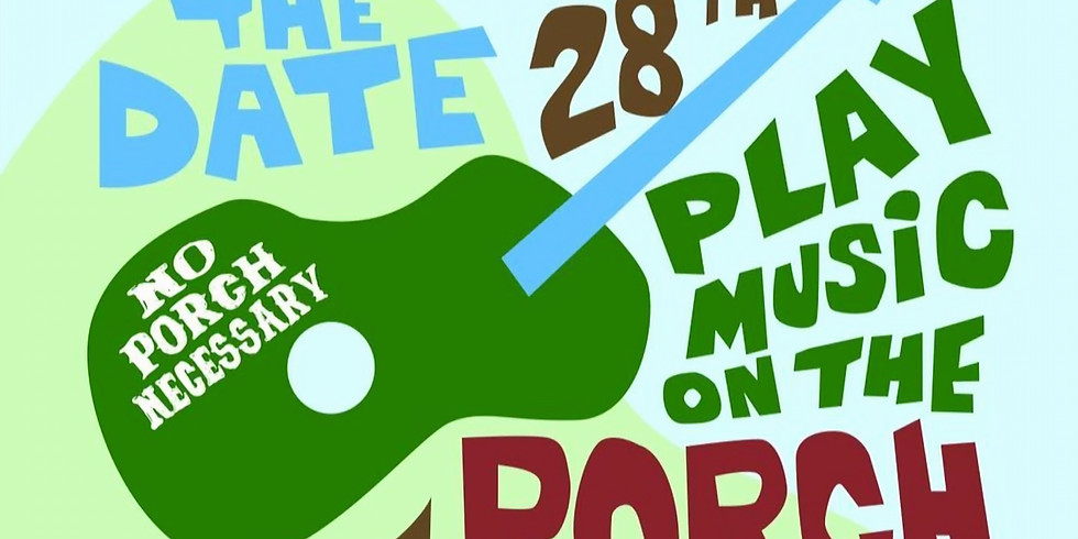 Play Music on the Porch Day 2021!