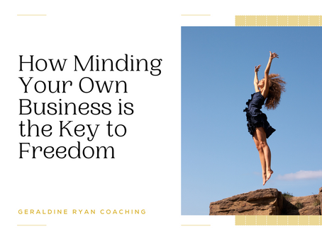 """How minding your own business is the key to freedom and the steps to do so.""""Mind your own business"""