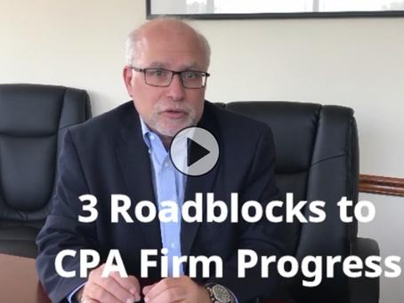 3 Roadblocks to CPA Firm Progress