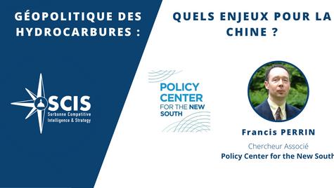 Francis PERRIN - Géopolitique des hydrocarbures: quels enjeux pour la Chine?