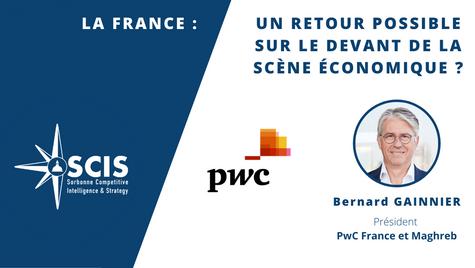 PwC - La France: un retour possible sur le devant de la scène économique? avec Bernard GAINNIER