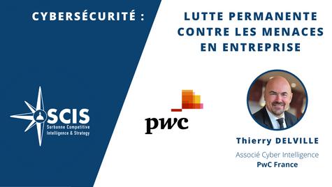 PwC - Cybersécurité: Lutte permanente contre les menaces en entreprise avec Thierry DELVILLE