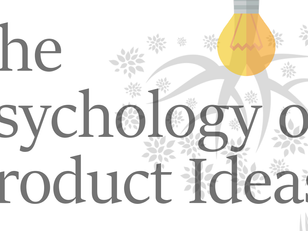 The psychology of Product Ideas