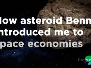 How asteroid Bennu introduced me to space economies