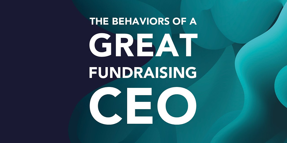 The Behaviors of The Great Fundraising CEO