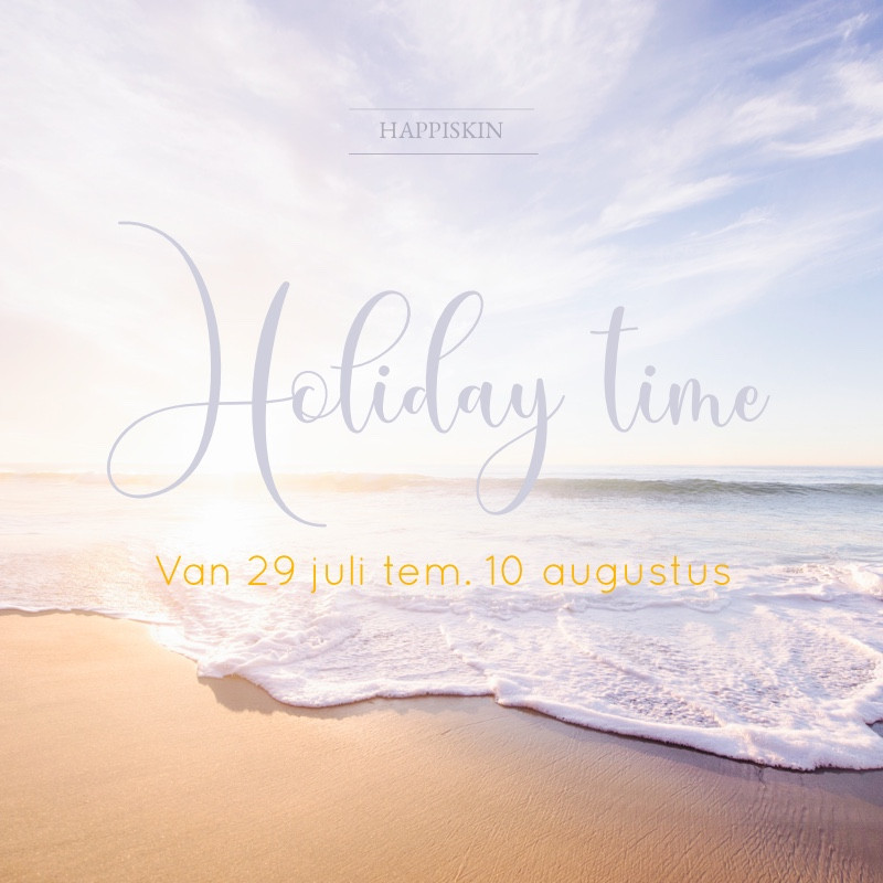 happiskin is closed from 29/07 till 10/08 included