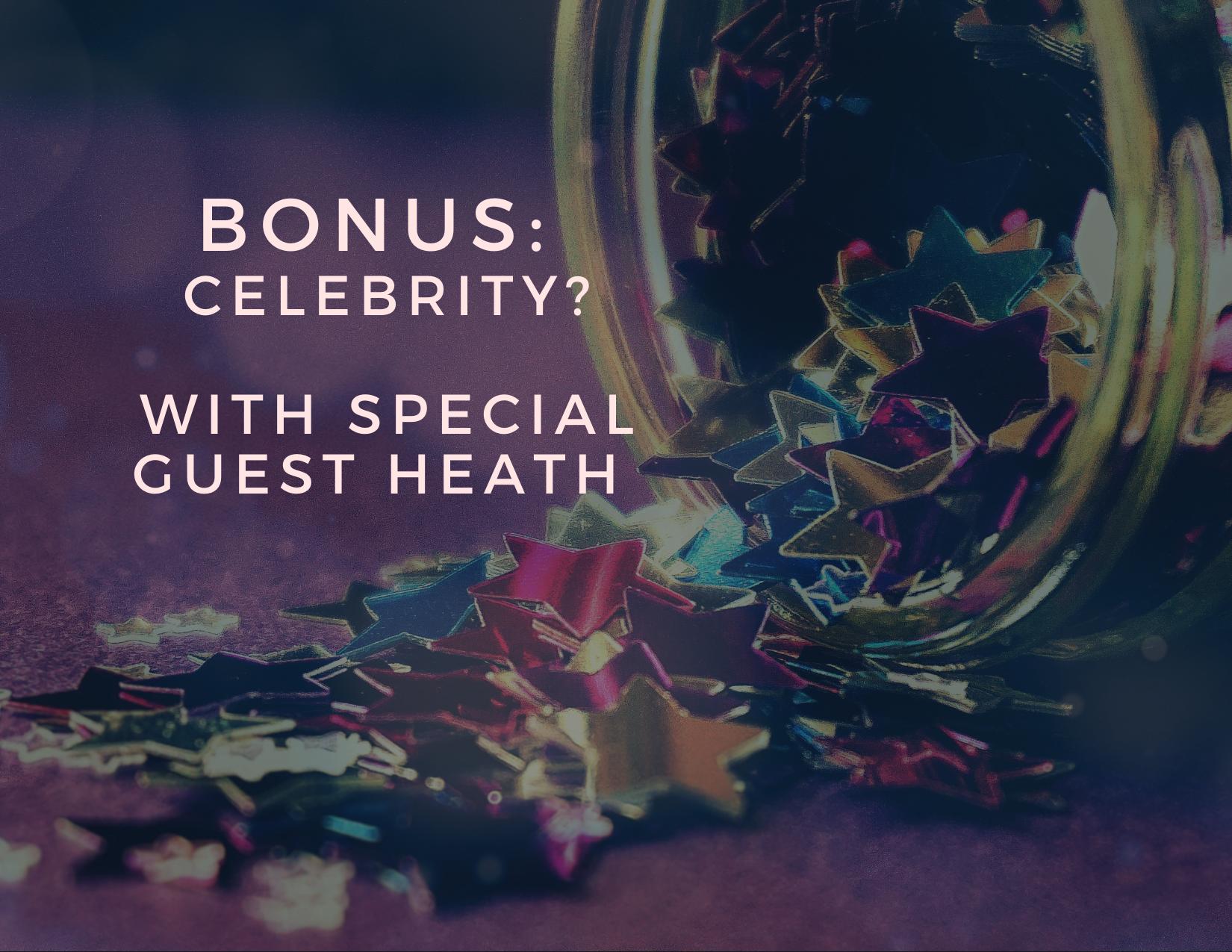 Bonus: Celebrity?