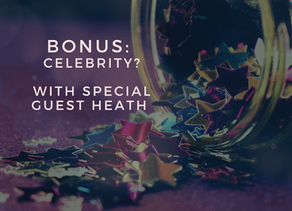 Bonus: Celebrity? with Special Guest Heath