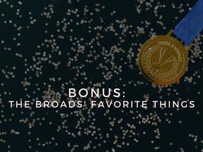 Bonus! The Broads' Favorite Things