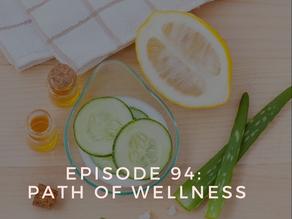 Episode 94: Path of Wellness