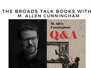 The Broads Talk Books With: M. Allen Cunningham