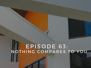 Episode 63: Nothing Compares to You