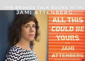 The Broads Talk Books With: Jami Attenberg