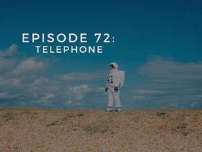 Episode 72: Telephone