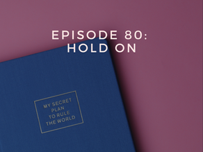 Episode 80: Hold On