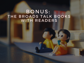 The Broads Talk Books With: Readers!