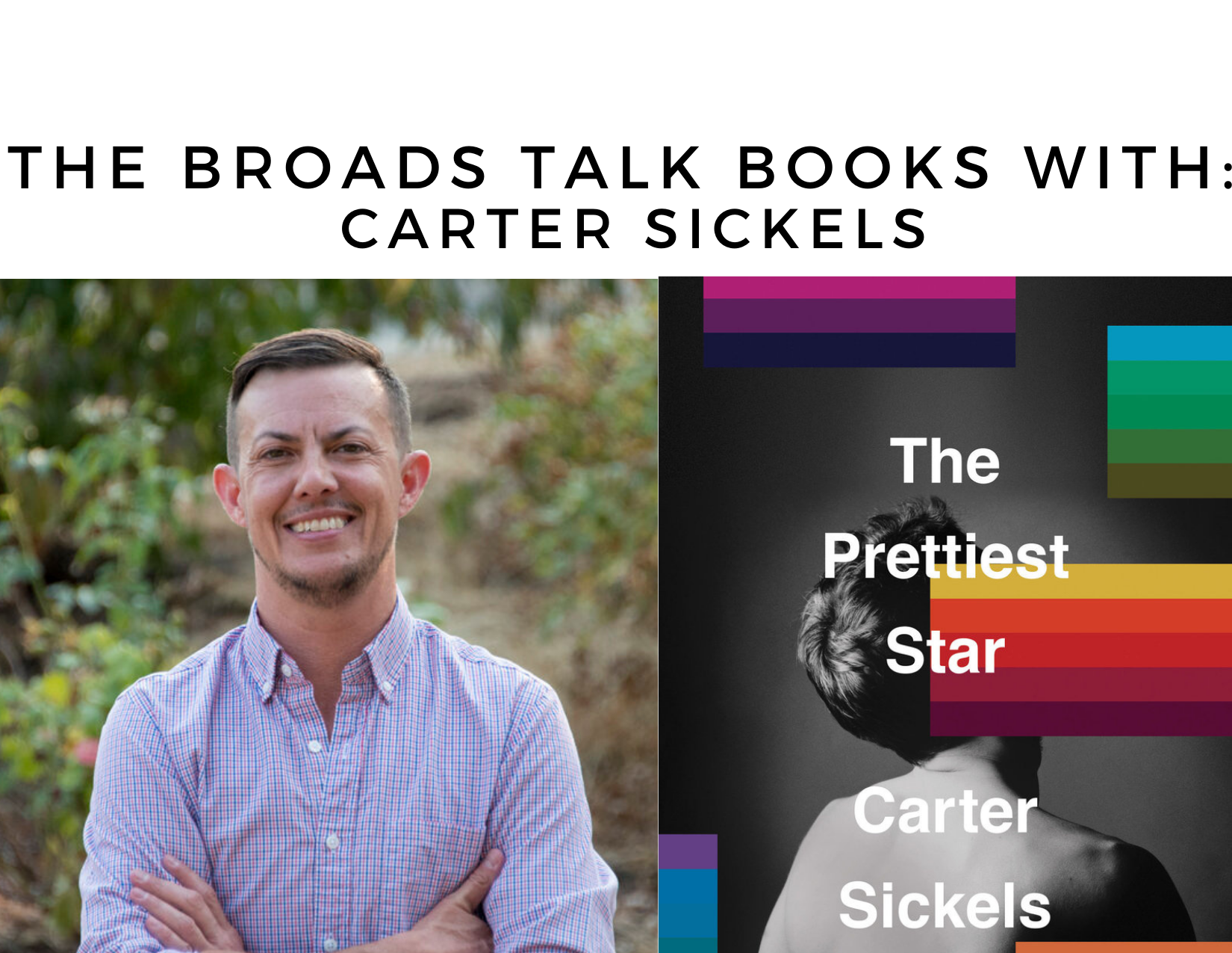 The Broads Talk Books With Carter Sickels