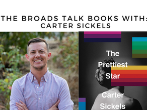 The Broads Talk Books With: Carter Sickels
