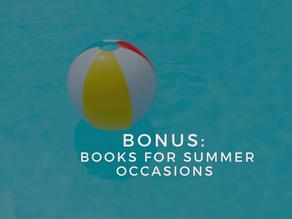 Bonus: Books for Summer Occasions