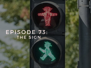 Episode 73: The Sign