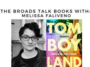 The Broads Talk Books With: Melissa Faliveno