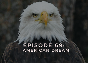 Episode 69: American Dream