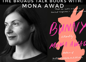 The Broads Talk Books With: Mona Awad