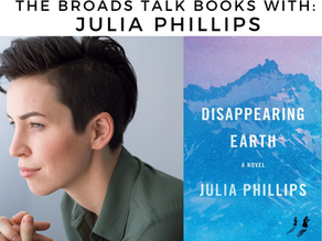 The Broads Talk Books With: Julia Phillips