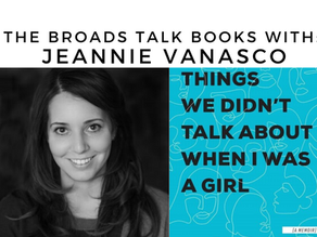 The Broads Talk Books With: Jeannie Vanasco