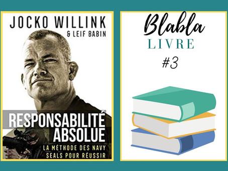 """Responsabilité Absolue : """"Le leader doit tout prendre en charge dans son monde"""""""