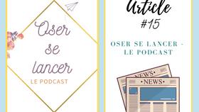 Oser se lancer, le podcast
