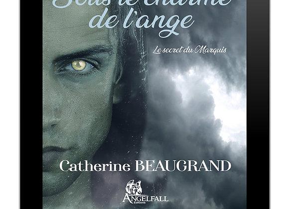 SOUS LE CHARME DE L'ANGE Le secret du Marquis ebook