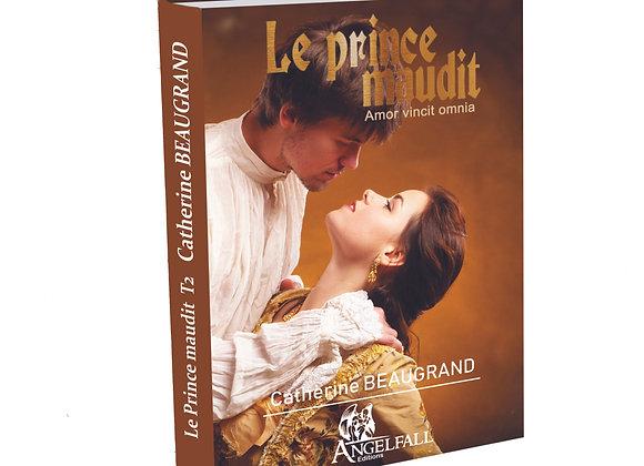 """LE PRINCE MAUDIT """"Amor vincit omnia"""" tome 2"""