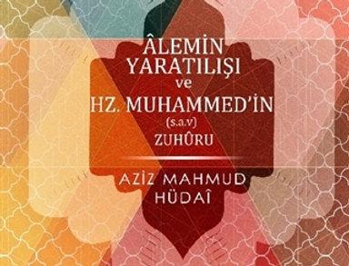 Alemin Yaratılışı ve Hz.Muhammed (sav)'in Zuhuru