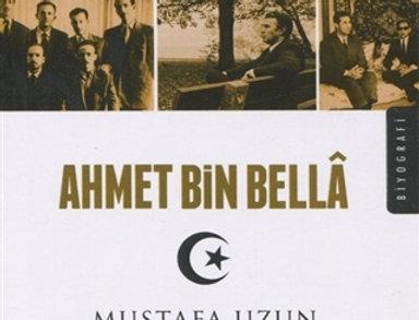 Ahmet Bin Bella - İlkeleri İçin Yaşayan Asiller