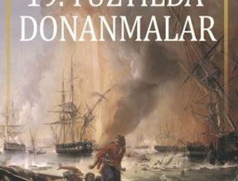 19.Yüzyılda Donanmalar-Doğu Akdeniz'de Güç Mücadelesi