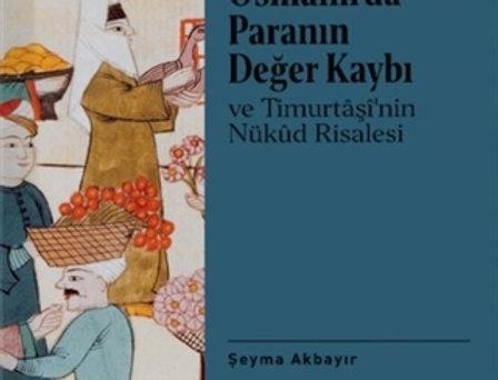 16. Yüzyılda Osmanlı'da Paranın Değer Kaybı ve Timurtaşi'nin Nükud Risalesi