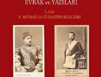 5.Murad'ın Oğlu Selahaddin Efendi'nin Evrak ve Yazıları 1.Cilt