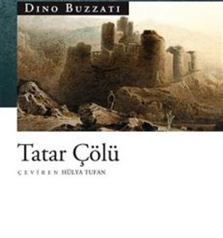 Nereye dönsen 'Tatar Çölü'