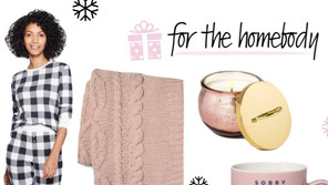 *GIFT GUIDE: for the homebody