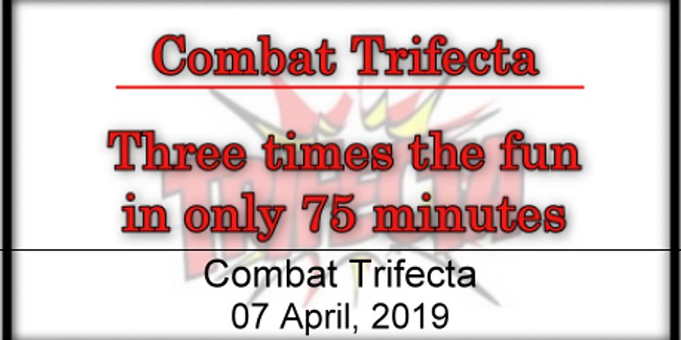 Combat Trifecta!