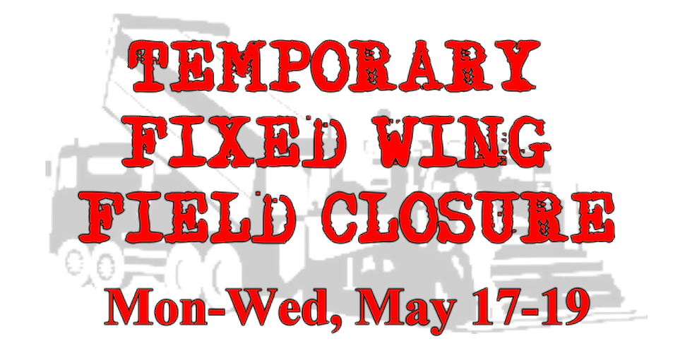 Fixed-wing field will be closed for resurfacing!