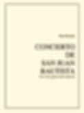 Instrumentation & Notes: Concierto de San Juan Bautista by Dan Roman