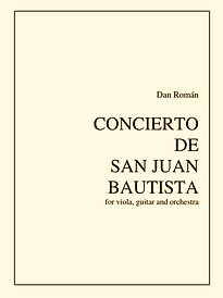 Instrumentation & Notes: Concierto de San Juan Bautista by Dan Roman