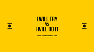 I will try versus I will do it