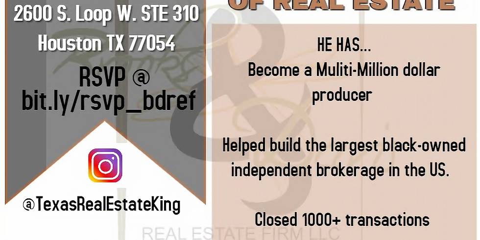 COME LEARN FROM THE TEXAS REAL ESTATE KING
