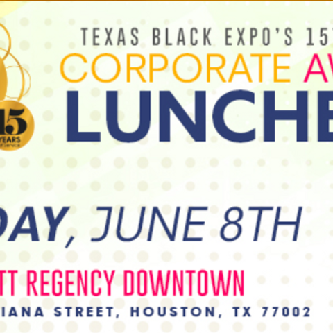 Texas Black Expo's 15th Annual Corporate Awards Luncheon